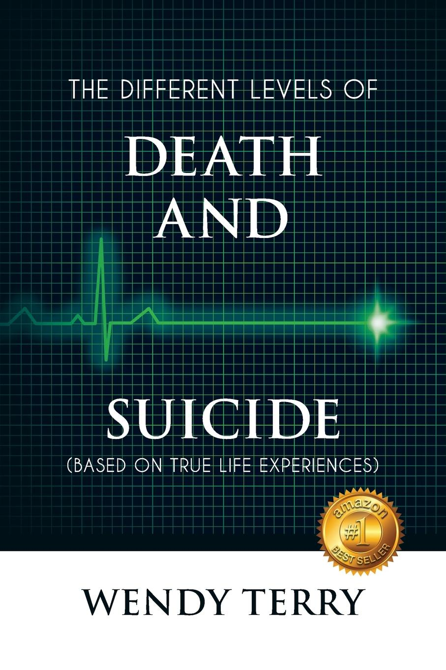 Wendy Terry The Different Levels of Death and Suicide barnes j levels of life