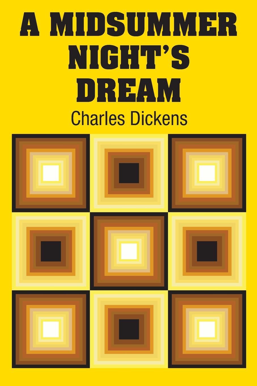Чарльз Диккенс A Midsummer Night's Dream a midsummer night s dream level 3 cd