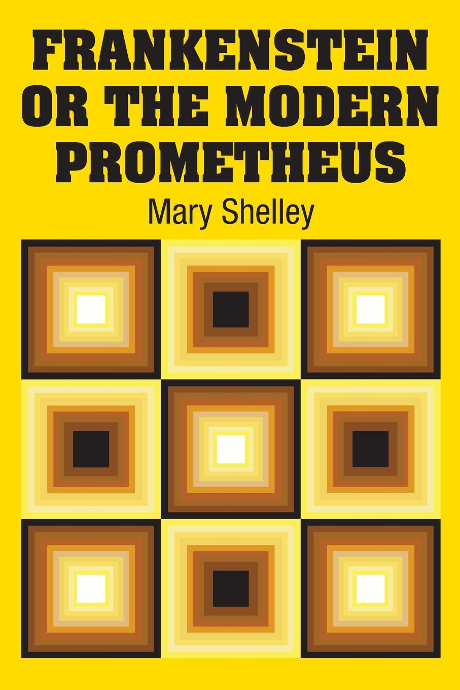 Mary Shelley Frankenstein or the Modern Prometheus facing the modern