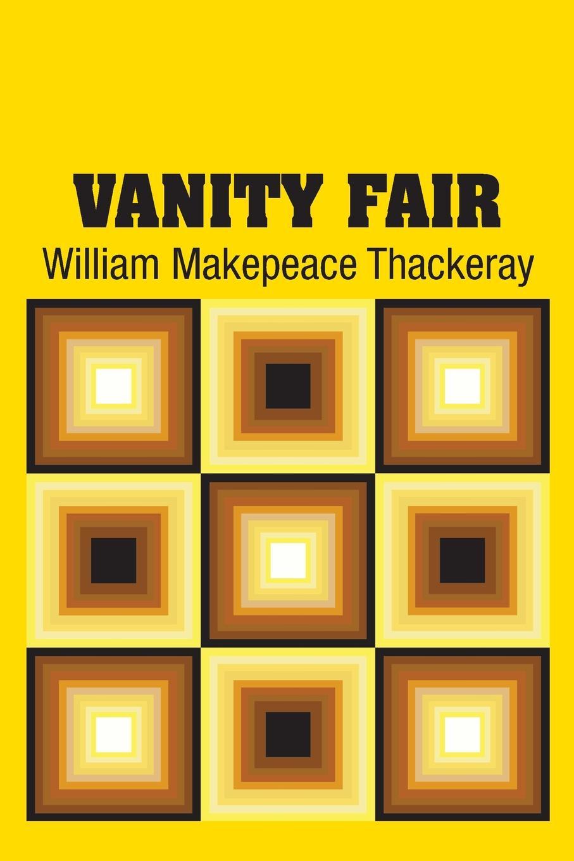 William Makepeace Thackeray Vanity Fair william makepeace thackeray vanity fair