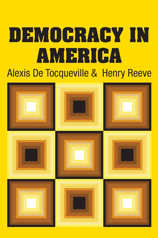 Alexis De Tocqueville, Henry Reeve Democracy in America alexis de tocqueville nouvelle correspondance entierement inedite de alexis de tocqueville