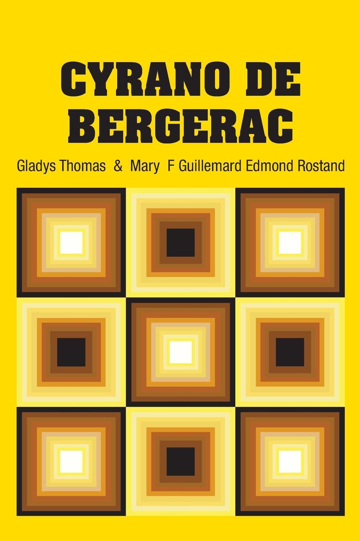 Edmond Rostand, Gladys Thomas, Mary F Guillemard Cyrano De Bergerac