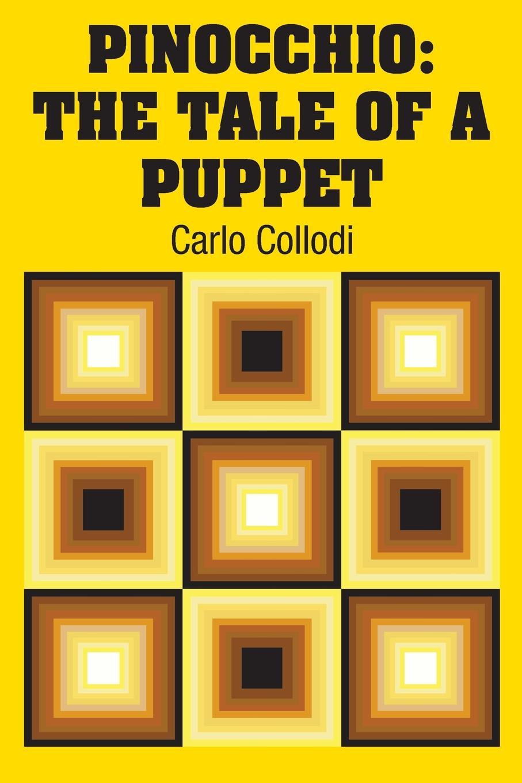 Carlo Collodi Pinocchio. The Tale of a Puppet carlo collodi pinocchiova dobrodruzstvi