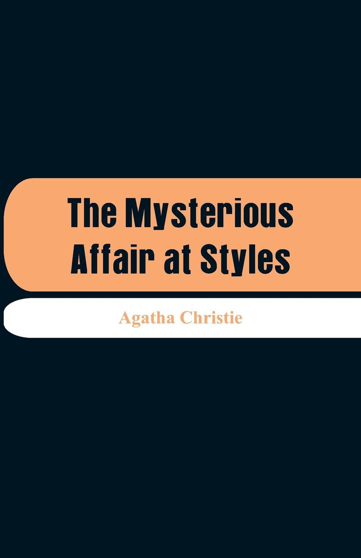 Agatha Christie The Mysterious Affair at Styles цена