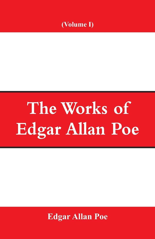 Эдгар По The Works of Edgar Allan Poe (Volume I) лонгслив printio эдгар аллан по edgar allan poe