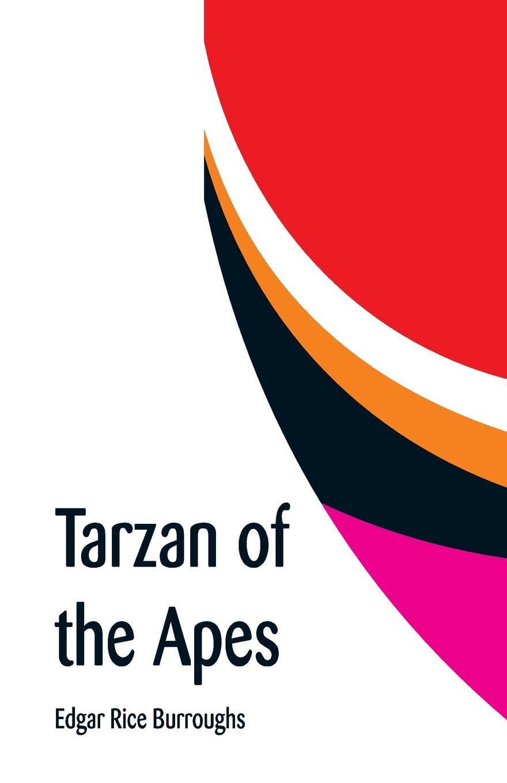 Edgar Rice Burroughs Tarzan of the Apes edgar rice burroughs the beasts of tarzan