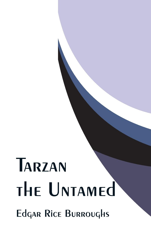 цена Edgar Rice Burroughs Tarzan the Untamed онлайн в 2017 году