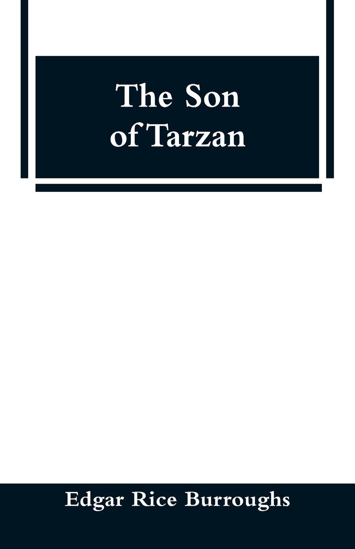 Edgar Rice Burroughs The Son of Tarzan edgar rice burroughs the beasts of tarzan
