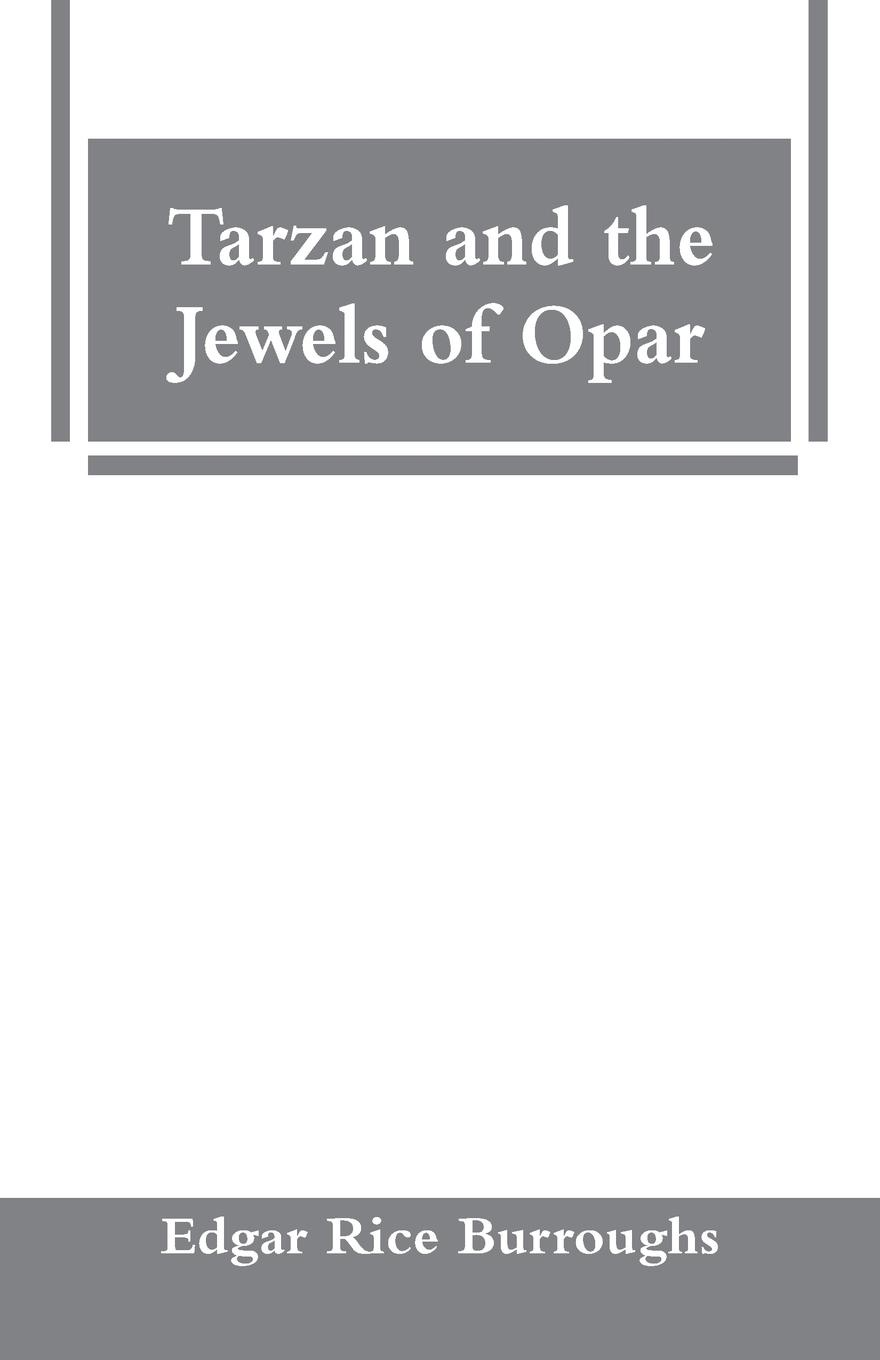 Edgar Rice Burroughs Tarzan and the Jewels of Opar