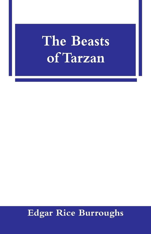 Edgar Rice Burroughs The Beasts of Tarzan edgar rice burroughs the beasts of tarzan