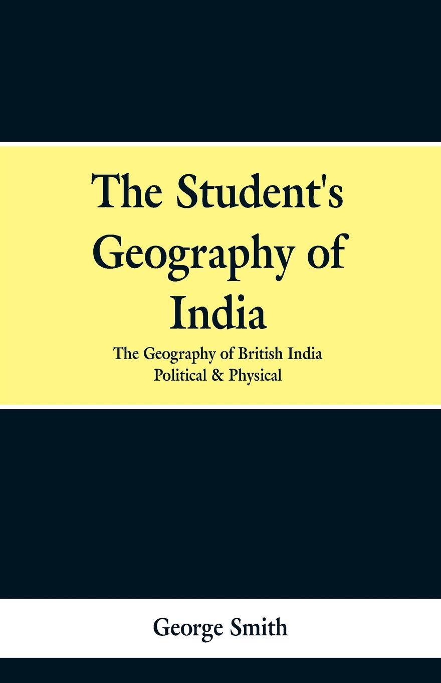 George Smith The Student's Geography of India. the Geography of British India. Political and Physical india black