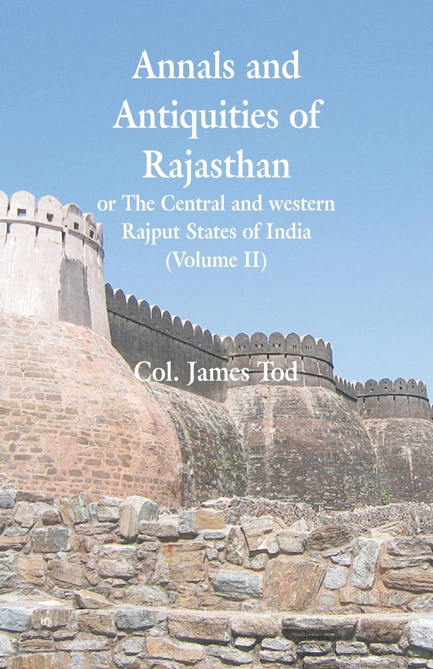 где купить Col. James Tod Annals and Antiquities of Rajasthan or The Central and western Rajput States of India. (Volume II) недорого с доставкой