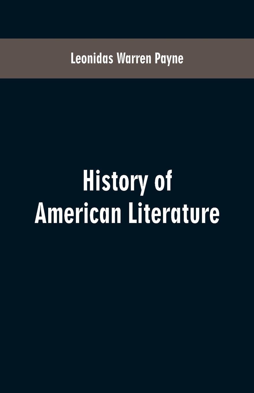 Leonidas Warren Payne History of American literature richard gray a history of american literature
