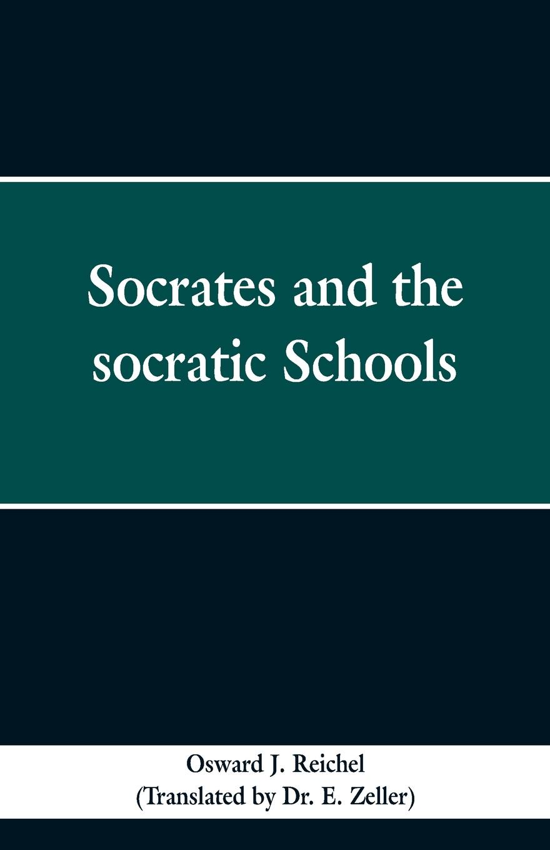 Фото - Osward J. Reichel, Dr. E. Zeller Socrates and the Socratic schools oswald j reichel solemn mass at rome