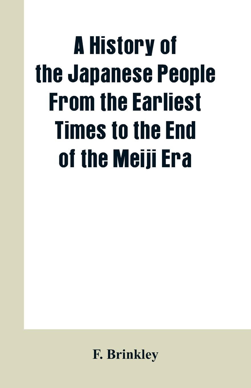 F. Brinkley A History of the Japanese People From the Earliest Times to the End of the Meiji Era graham stewart the history of the times the murdoch years
