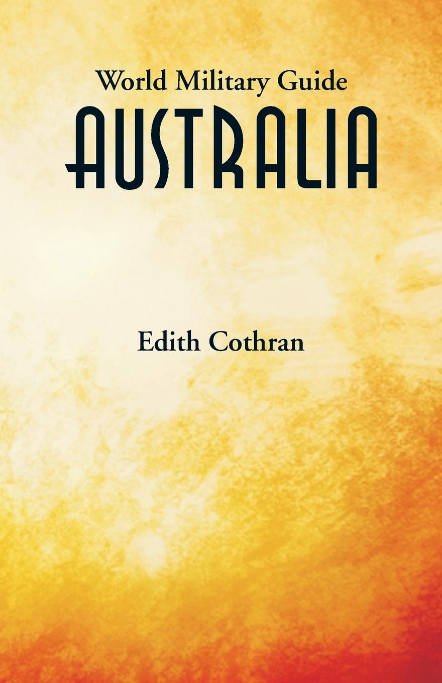 Edith Cothran World Military Guide. Australia the australian voices гордон гамильтон the australian voices