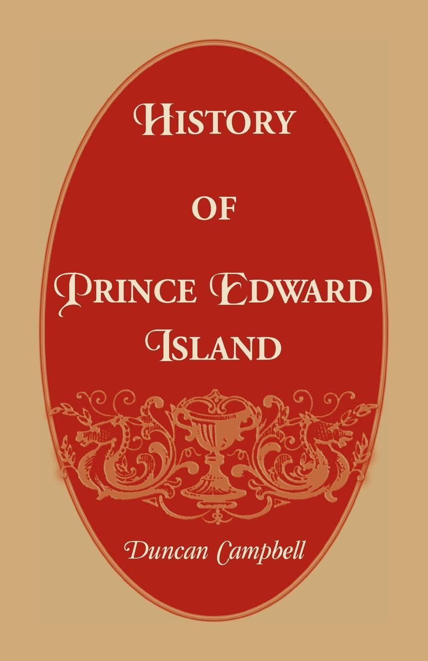 Duncan Campbell History of Prince Edward Island john iliff wilson the history of christ s hospital from its foundation by king edward the sixth to which are