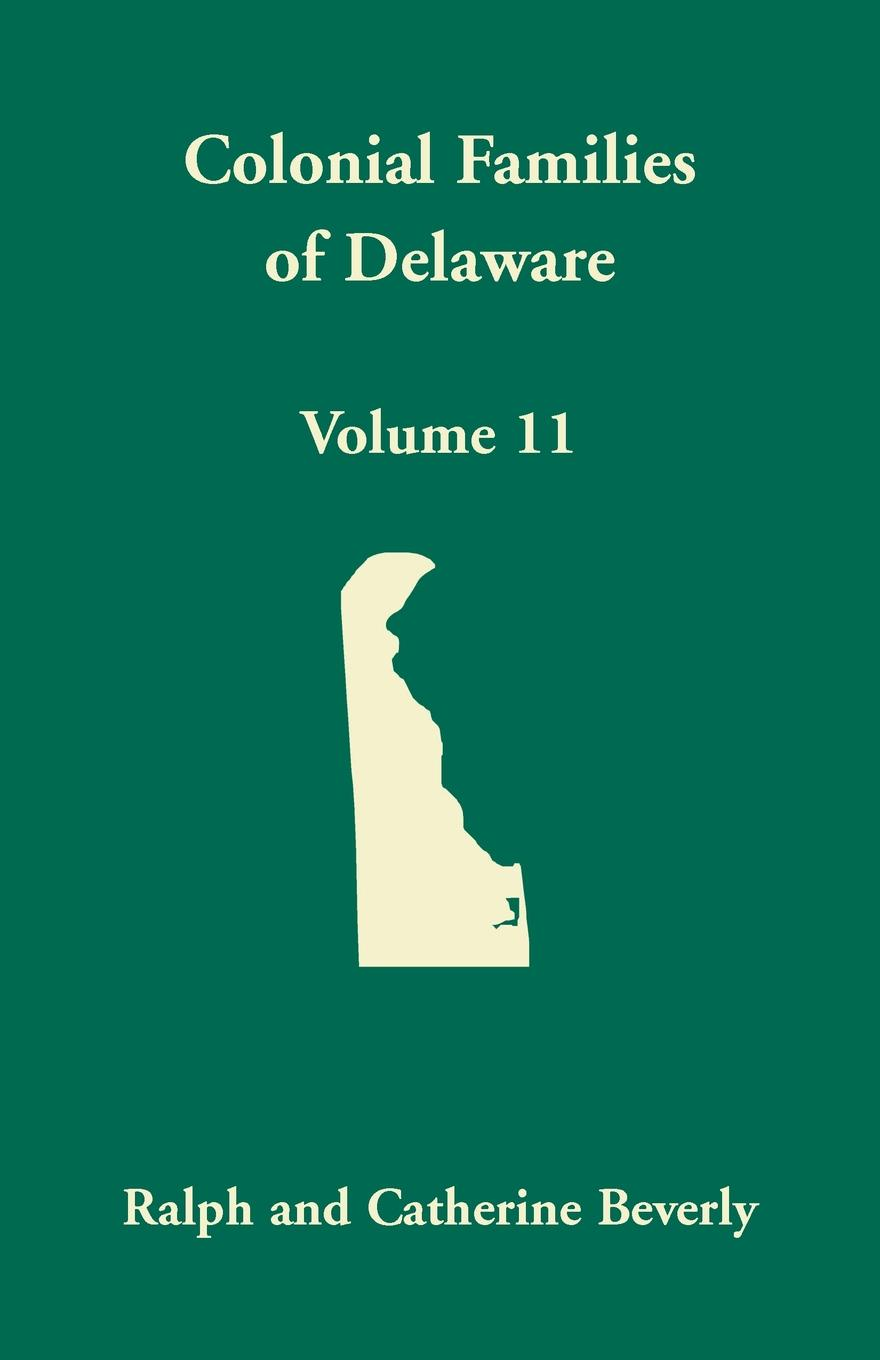 Ralph Beverly, Catherine Beverly Colonial Families of Delaware, Volume 11 david thomas the practical philosopher microform