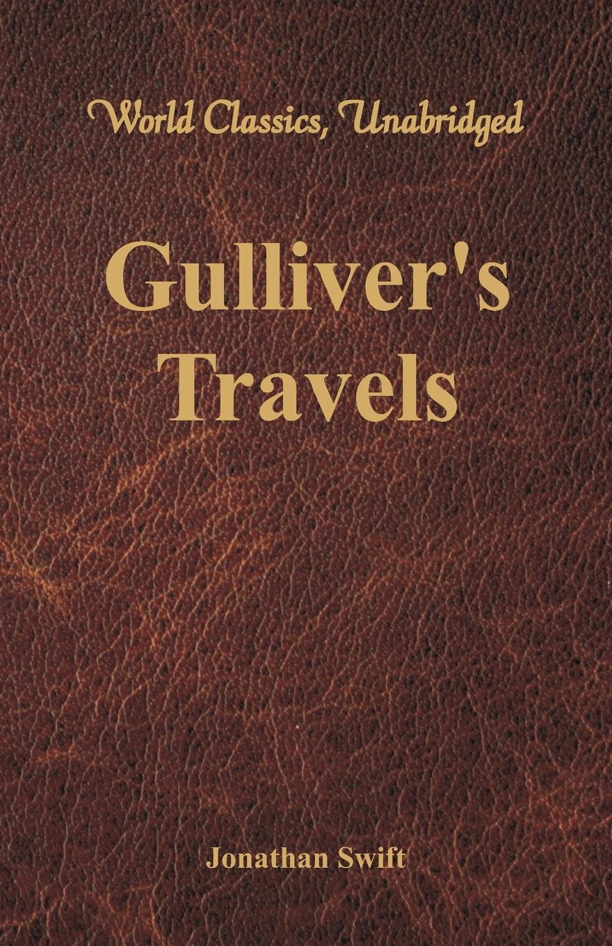 Фото - Jonathan Swift Gulliver's Travels (World Classics, Unabridged) david woodard the narrative of captain david woodard and four seamen who lost their ship while in a boat at sea and surrendered themselves up to the malays in the sufferings and their escape from the