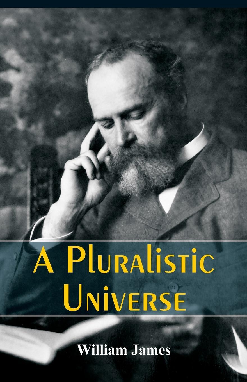 William James A Pluralistic Universe zacharias greg w a companion to henry james