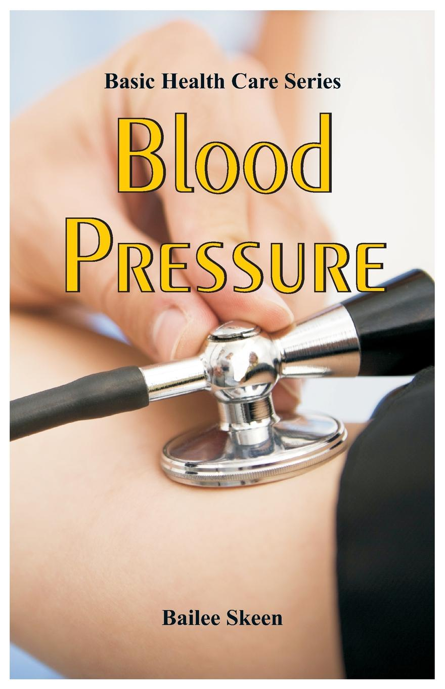 цена на Bailee Skeen Basic Health Care Series. Blood Pressure