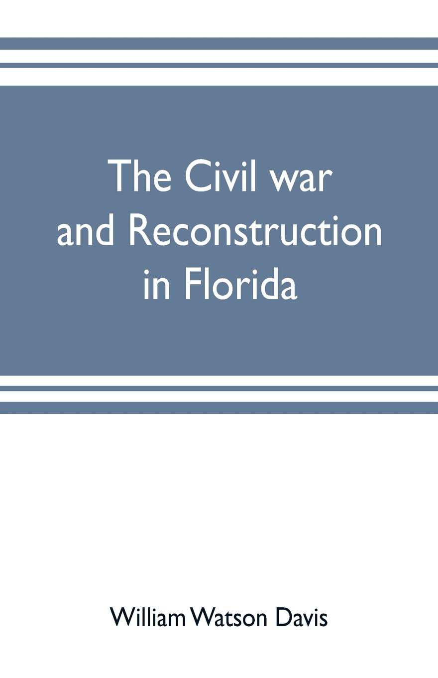 The civil war and reconstruction in Florida