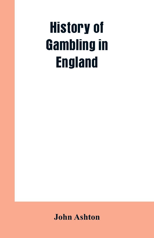 John Ashton History of gambling in England недорго, оригинальная цена