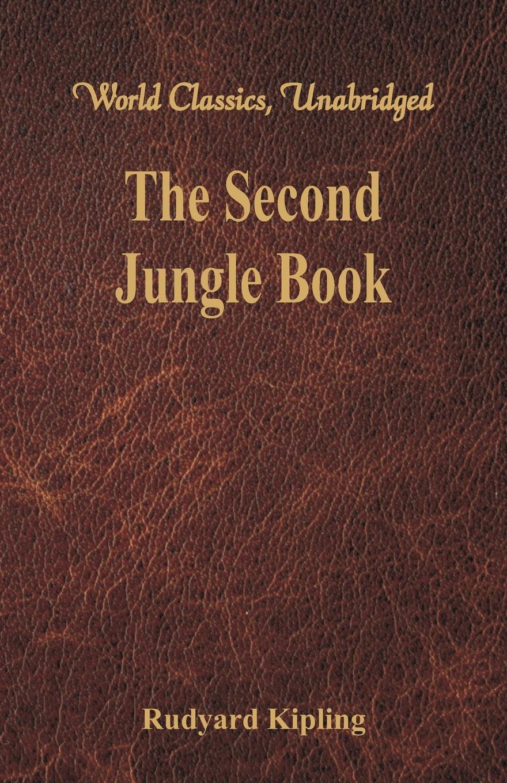 Rudyard Kipling The Second Jungle Book. (World Classics, Unabridged) недорго, оригинальная цена