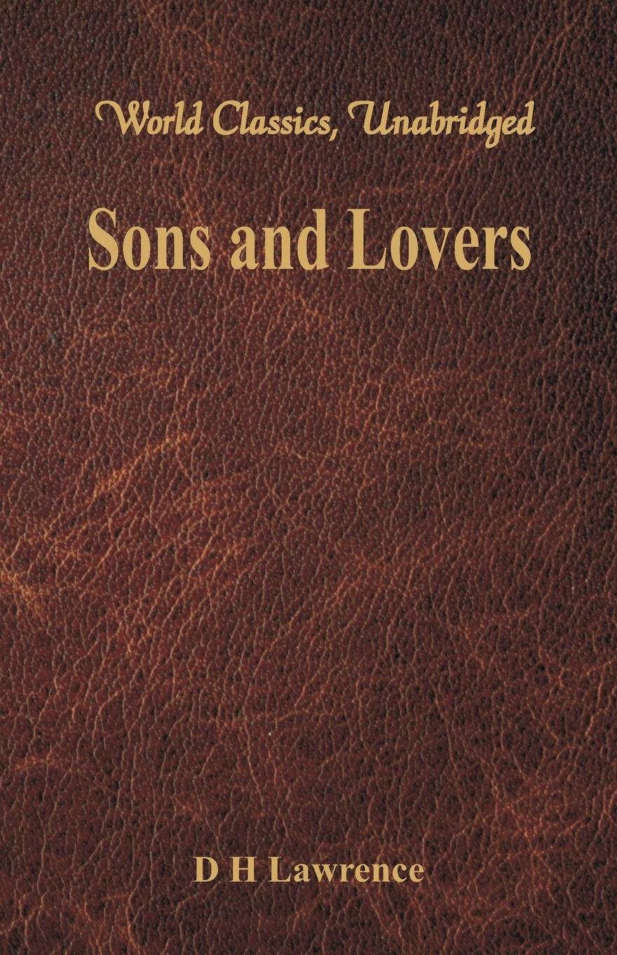 D H Lawrence Sons and Lovers (World Classics, Unabridged) sons and lovers level 5