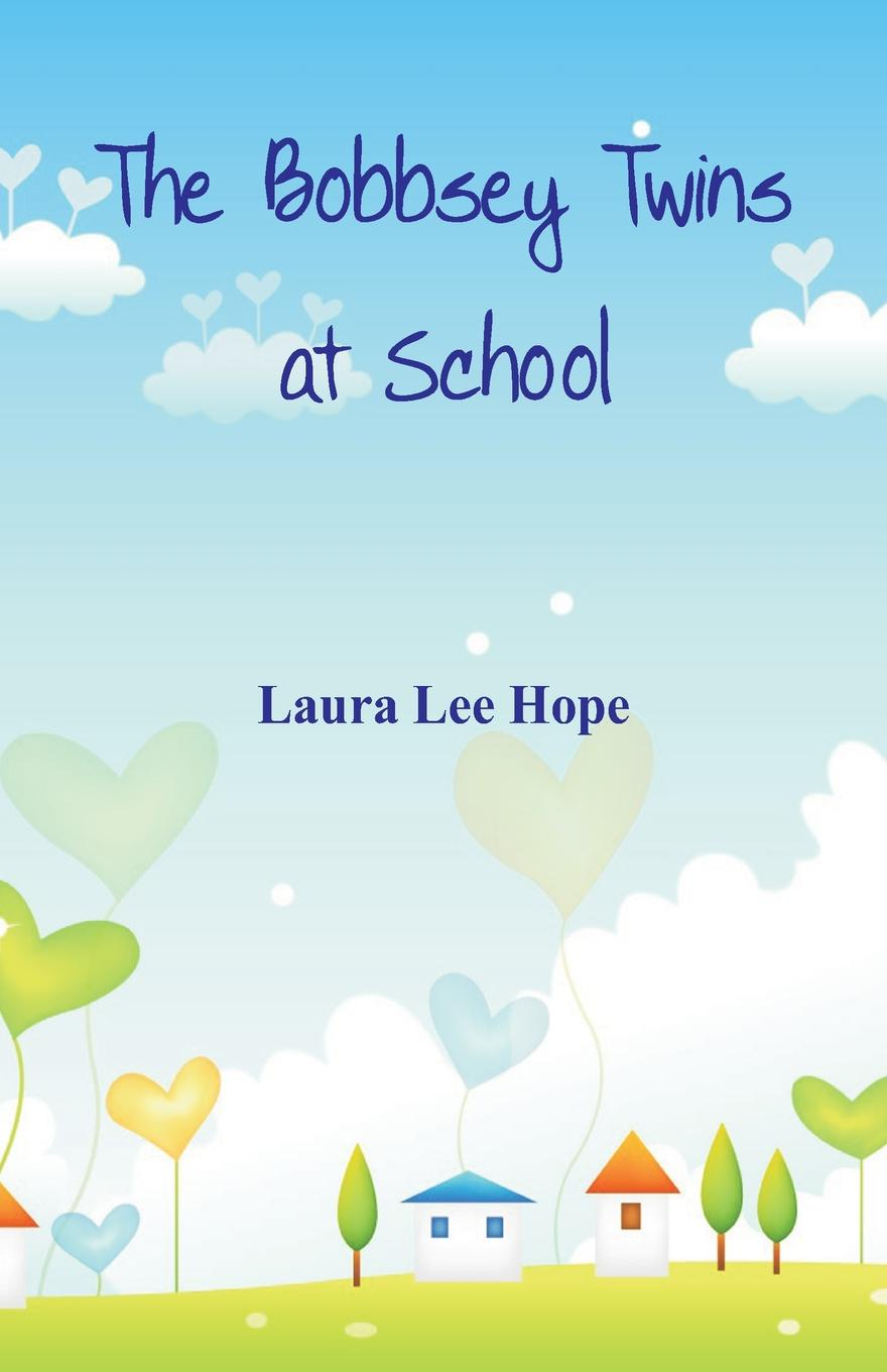 Laura Lee Hope The Bobbsey Twins at School
