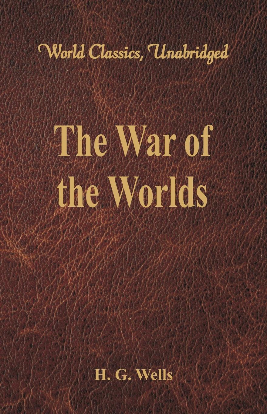 H G Wells The War of the Worlds World Classics Unabridged