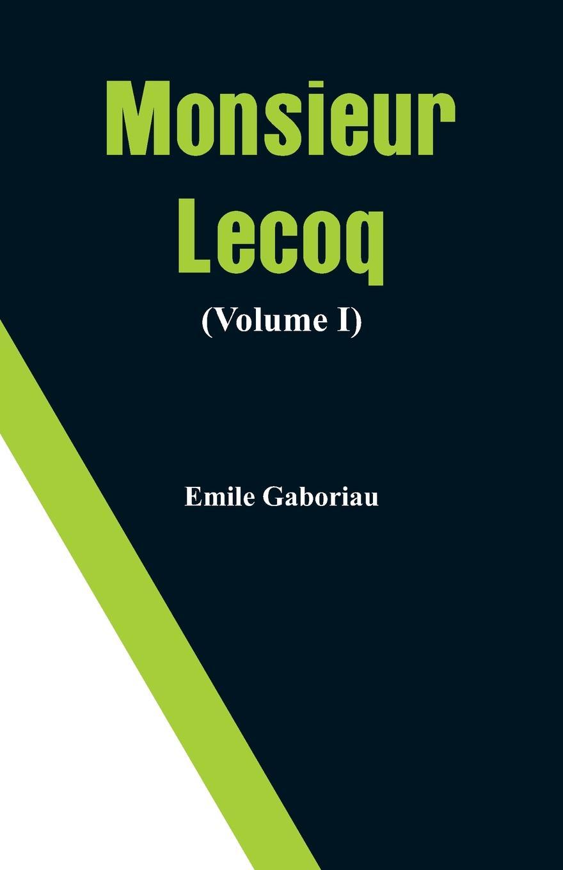 Emile Gaboriau Monsieur Lecoq (Volume I) цена и фото