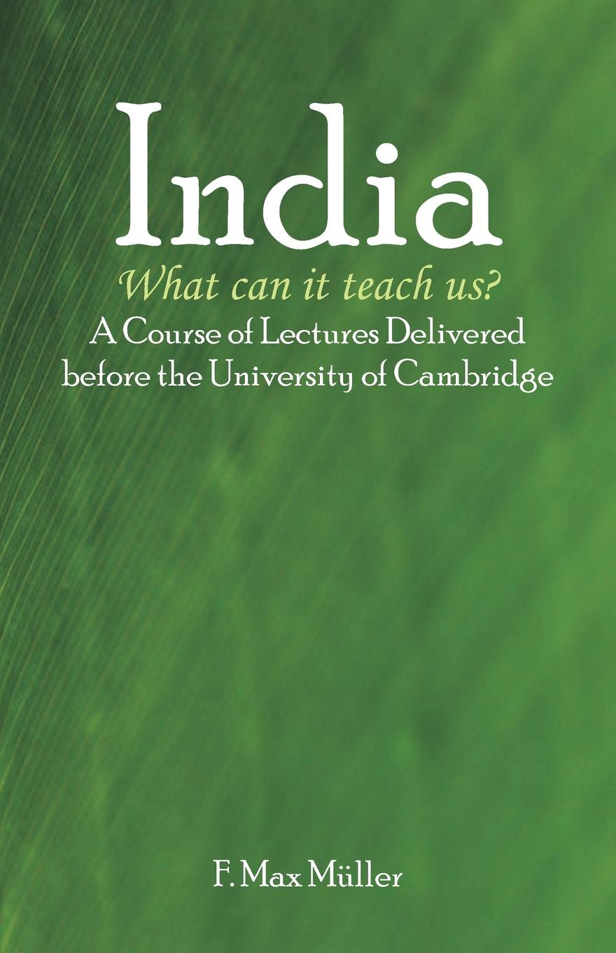F. Max Müller India. What can it teach us?: A Course of Lectures Delivered before the University Of Cambridge cambridge plays the pyjama party elt edition cambridge storybooks
