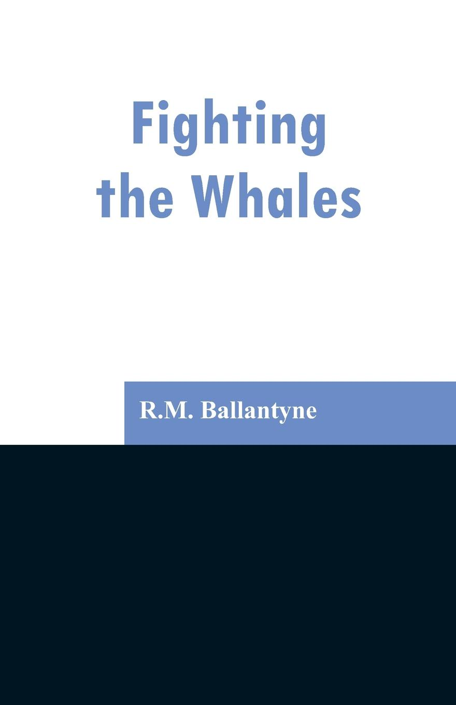 R.M. Ballantyne Fighting the Whales книга the fairbairn sykes fighting knife
