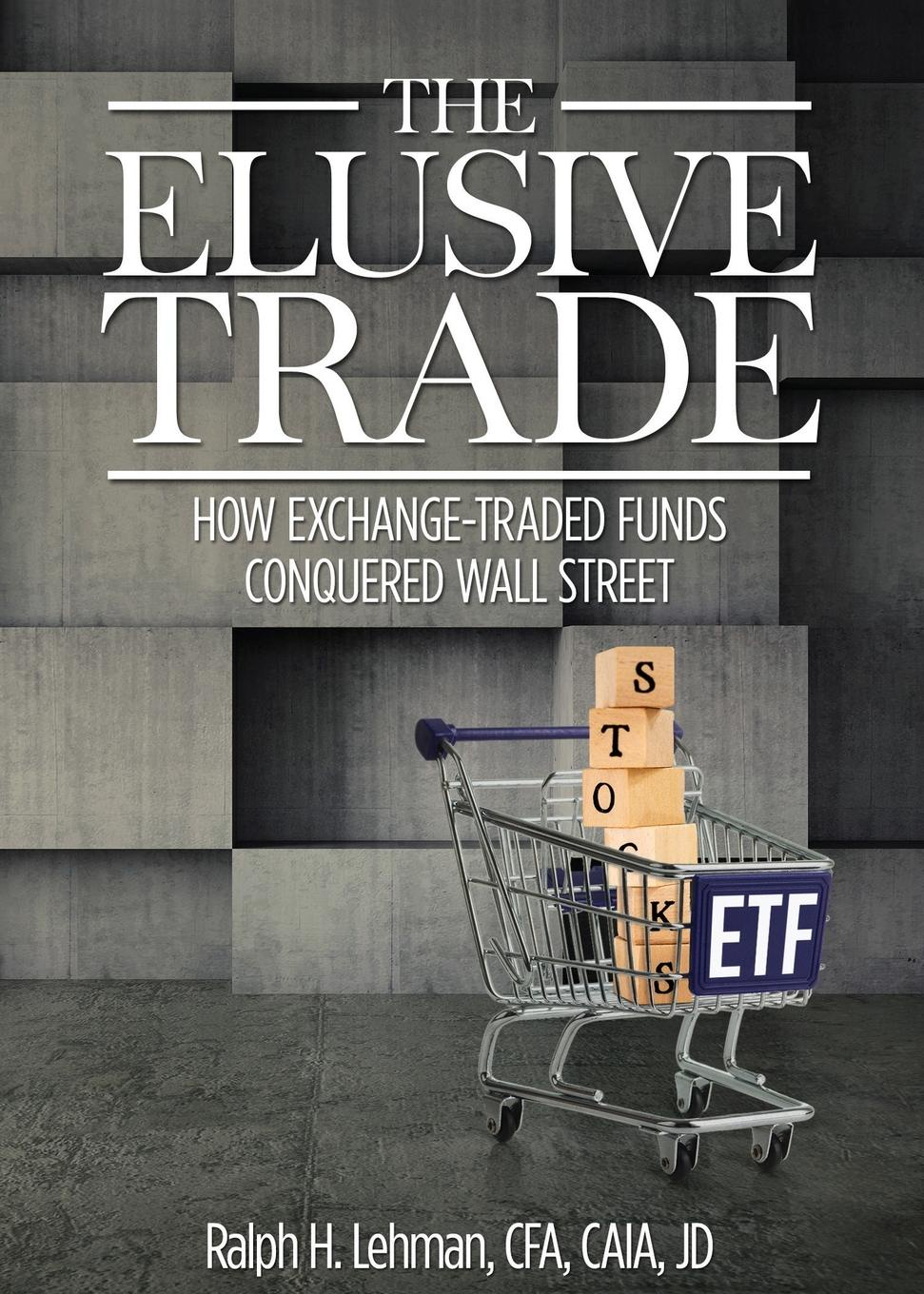 Elusive Trade. How Exchange-Traded Funds Conquered Wall Street On January 22, 1993, the first exchange-traded fund launched...