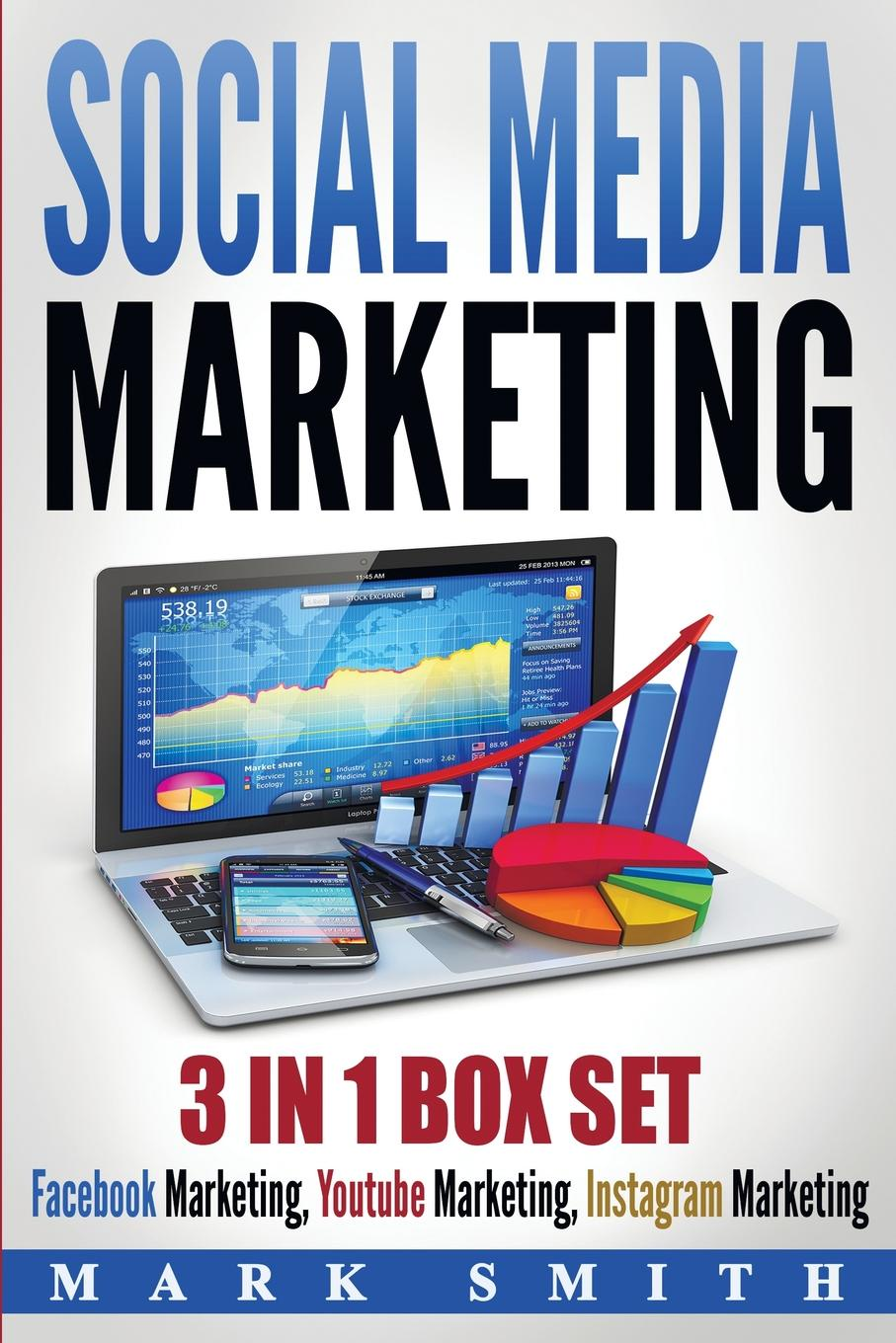 Mark Smith Social Media Marketing. Facebook Marketing, Youtube Marketing, Instagram Marketing ramon ray the facebook guide to small business marketing