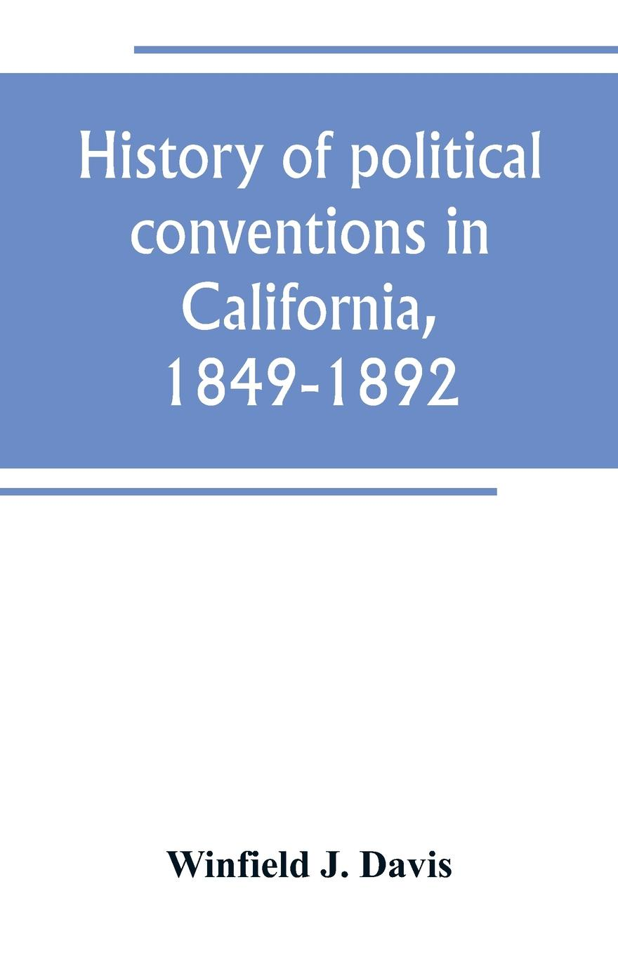 History of political conventions in California, 1849-1892