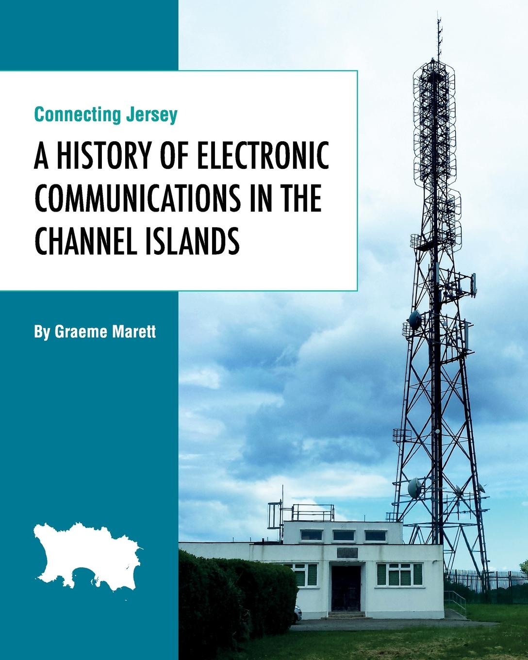 Graeme Marett Connecting Jersey. A History of Electronic Communications in the Channel Islands d r pollock koa kai the story of zachary bower and the conquest of the hawaiian islands