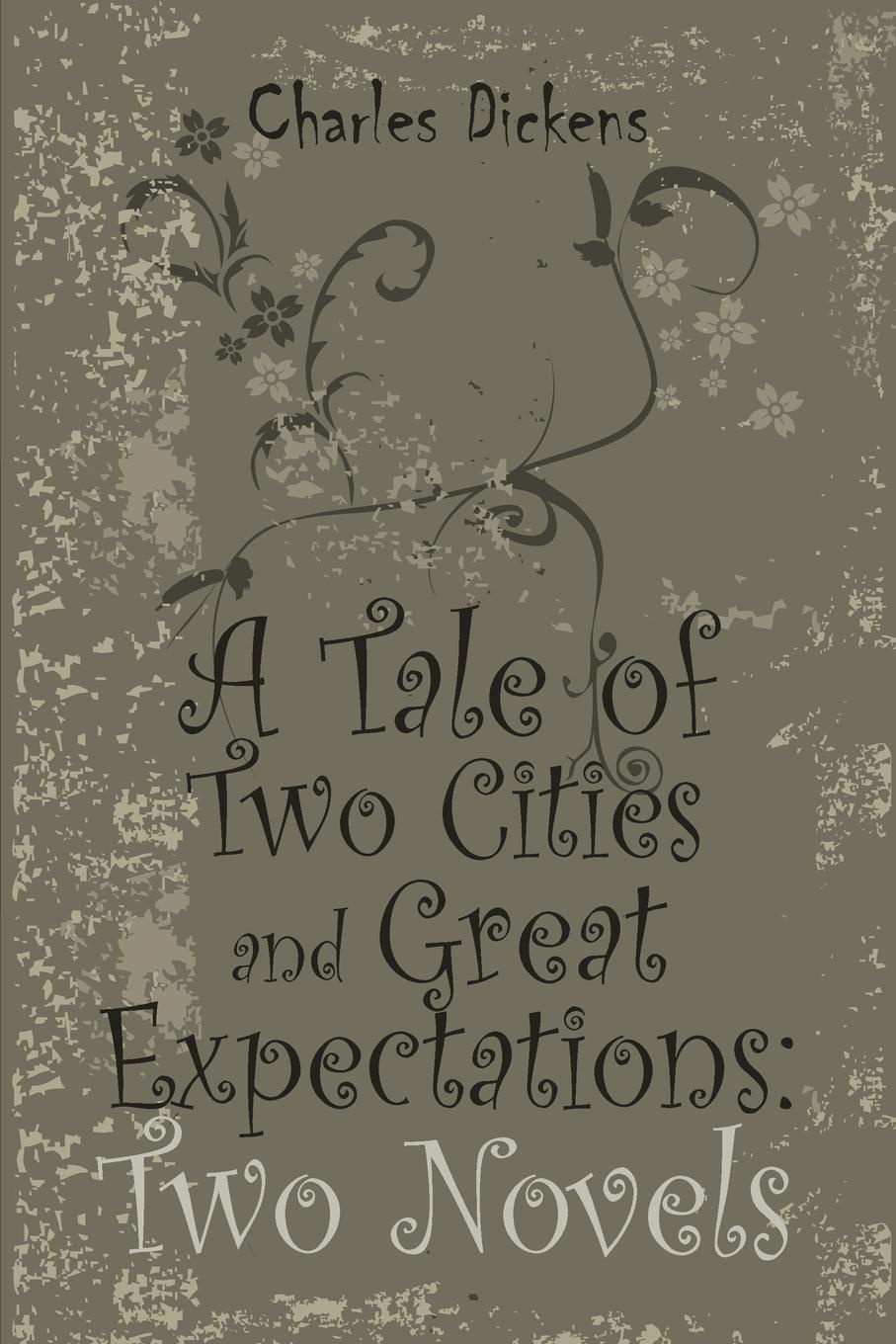 Чарльз Диккенс A Tale of Two Cities and Great Expectations. Two Novels купить недорого в Москве