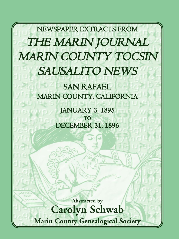 цены на Count Marin County Genealogical Society Newspaper Extracts from the Marin County Journal, Sausalito News, Marin County Tocsin, San Rafael, Marin County, California, 1895 to 1896  в интернет-магазинах