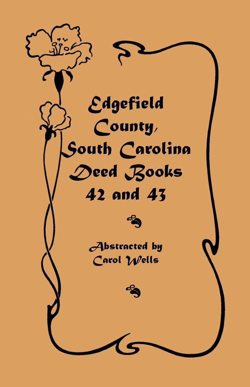 Carol Wells Edgefield County, South Carolina. Deed Books 42 and 43, 1826-1829 стоимость