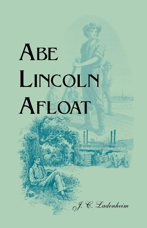 цены J. C. Ladenheim Abe Lincoln Afloat