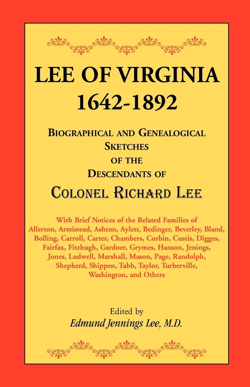 Фото - Edmund Jennings Lee Lee of Virginia, 1642-1892. Biographical and Genealogical Sketches of the Descendants of Colonel Richard Lee the story of the generals of the yang family