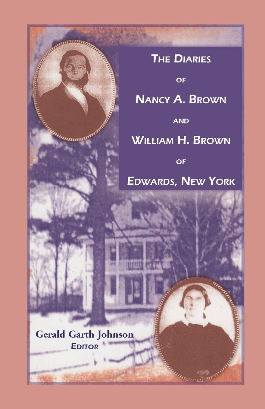 Gerald G. Johnson The Diaries of Nancy A. Brown and William H. Edwards, New York