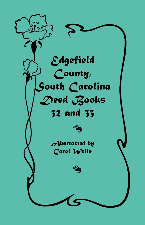 Carol Wells Edgefield County, South Carolina. Deed Books 32 and 33 стоимость