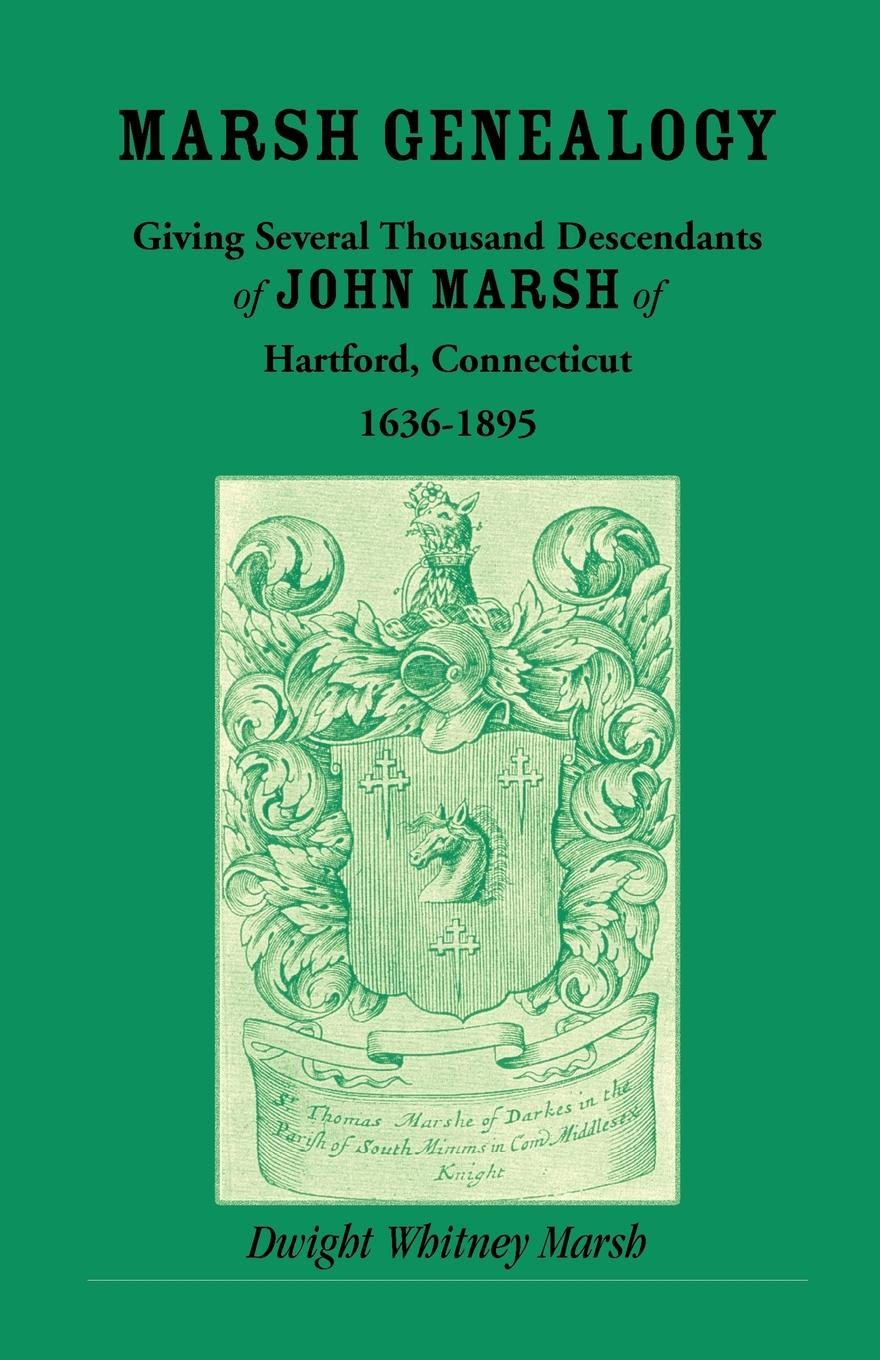 Dwight Whitney Marsh Marsh Genealogy. Giving Several Thousand Descendants of John Marsh of Hartford, Conn., 1636-1895. Also Including Some Account of the English Marshes, and a Sketch of the Marsh Family Association of America marsh richard the chase of the ruby