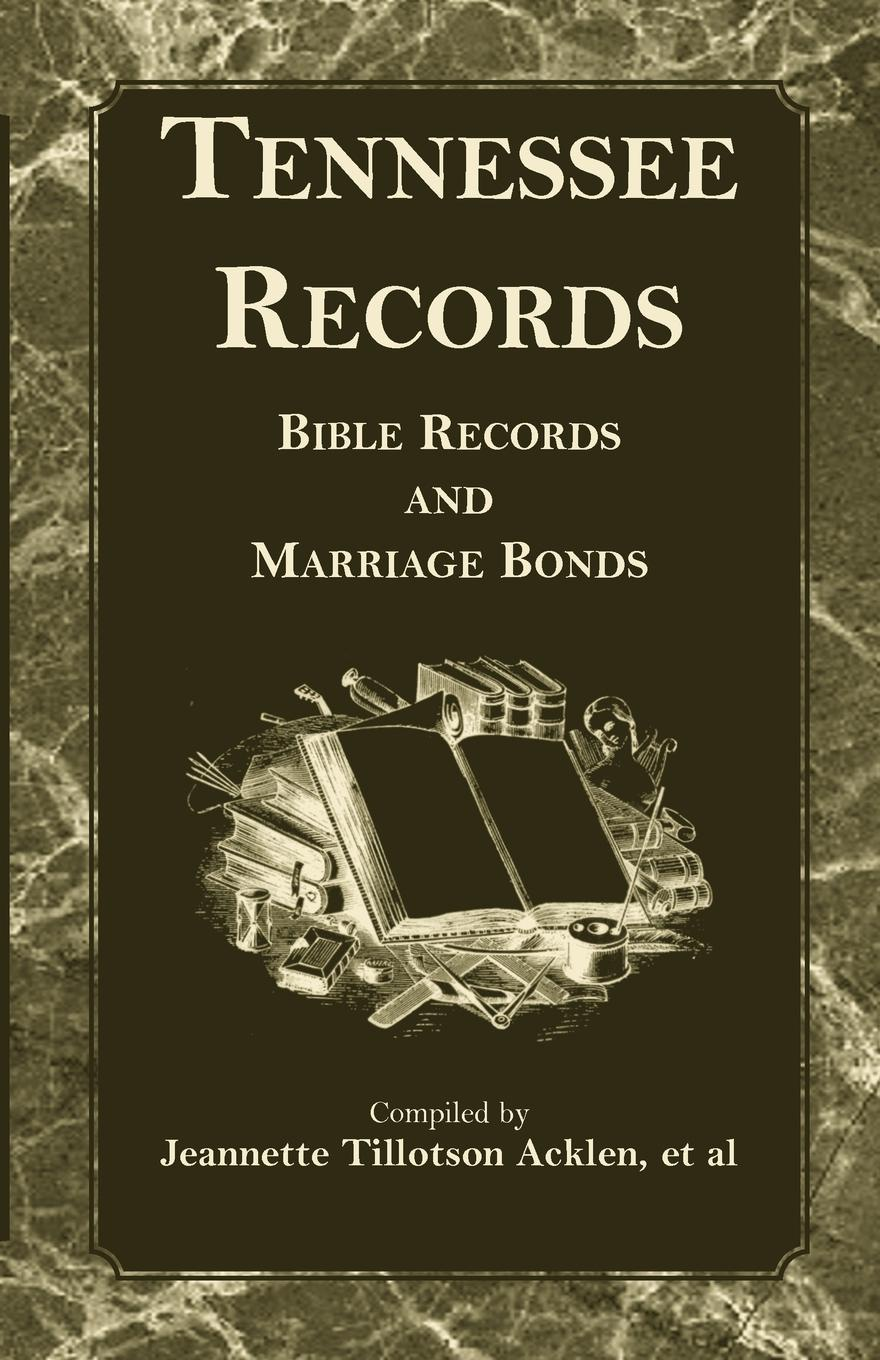 Jeannette Tillotson Acklen Tennessee Records. Bible Records and Marriage Bonds