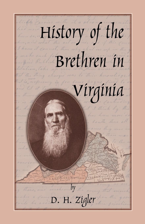D. H. Zigler History of the Brethren in Virginia virginia smith into the deep