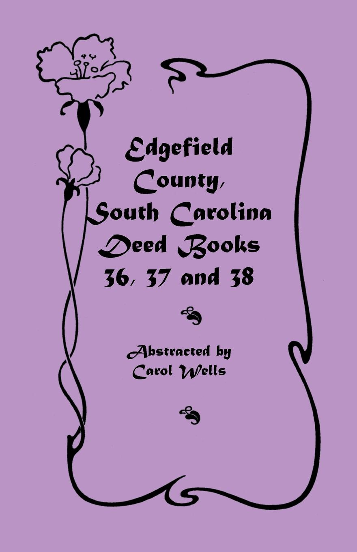 Carol Wells Edgefield County, South Carolina. Deed Books 36, 37 & 38 стоимость