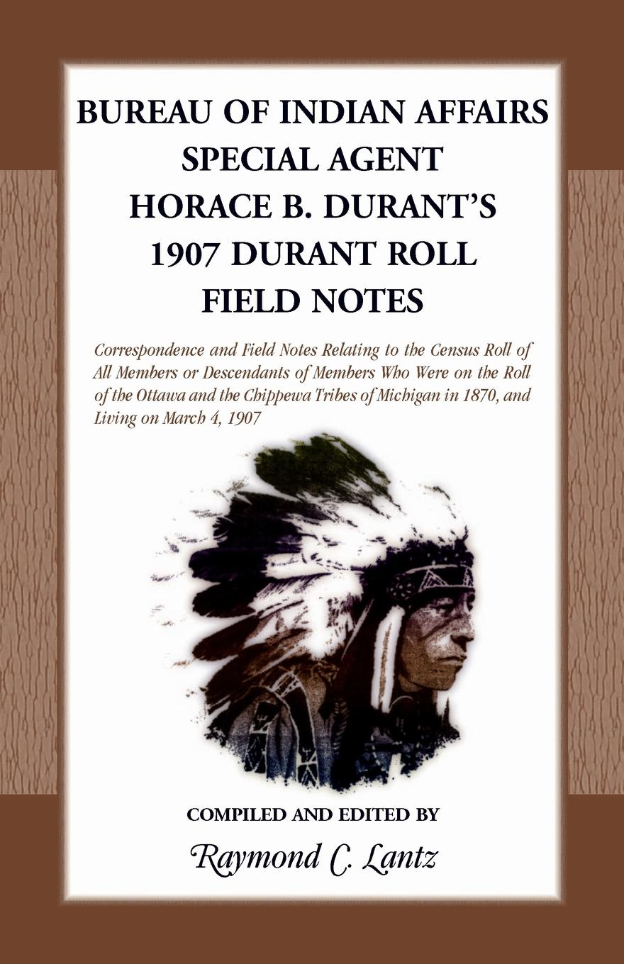Raymond C. Lantz Bureau of Indian Affairs. Special Agent Horace B. Durant's 1907 Durant Roll Field Notes r edward gosnell compiled from the year book of british columbia and manual of provincial information to which is added a chapter containing much special information yukon and northern territory generally